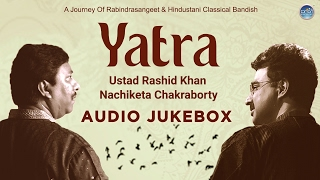 Yatra -  Top 10 Rabindranath Tagore Songs Collection - Hindustani Classical| Latest Bengali Hits