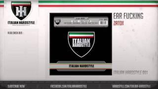 Zatox - Ear Fucking (HQ Preview)