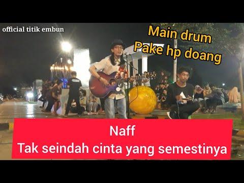 Naff _ tak seindah cinta yang semestinya ( cover by TITIK EMBUN )