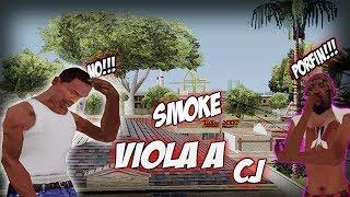 SMOKE VIOLA A CJ  Gta San Andreas (Loquendo)