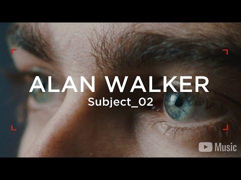 Alan Walker - WAW Subject 02 (Artist Spotlight Stories)