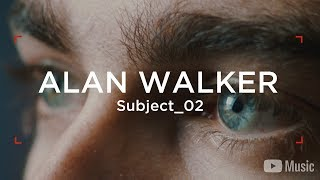 Alan Walker - WAW Subject_02 (Artist Spotlight Stories)