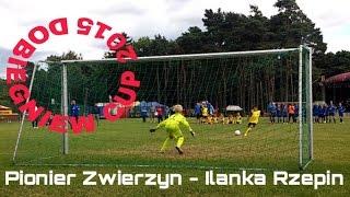 Pionier Zwierzyn - Ilanka Rzepin (ćwierćfinał Dobiegniew Cup 2015)