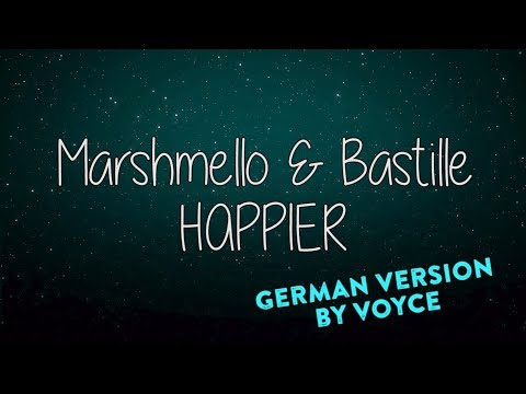 MARSHMELLO & BASTILLE - HAPPIER (GERMAN VERSION) by Voyce