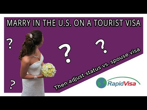 Getting Married On A Tourist Visa Then Adjusting Status Vs. Spouse Visa