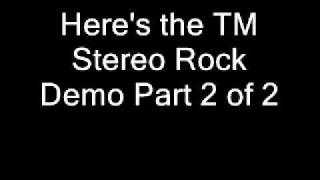 TM Stereo Rock Demo Part 2 of 2