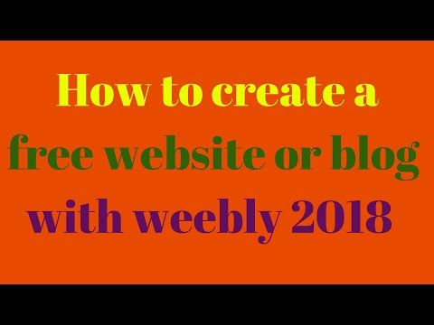 How to create a free website or blog with weebly 2018 review [Create a free website with weebly]