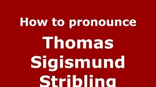 Video How to pronounce Thomas Sigismund Stribling (American English/US)  - PronounceNames.com download MP3, 3GP, MP4, WEBM, AVI, FLV Agustus 2017