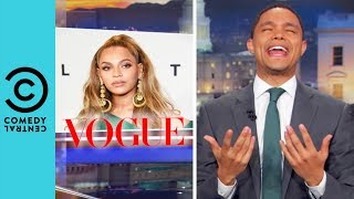 Beyonce Is Taking Over Vogue | The Daily Show With Trevor Noah