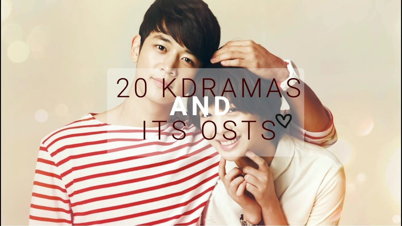 Top 20 Must Watch Korean Drama And Its Best OSTs !! (2006-2017)