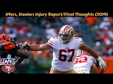49ers,-steelers-injury-report-&-final-thoughts-(2019)