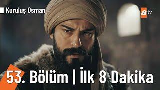 Kuruluş Osman 53. Bölüm İlk 8 dakika