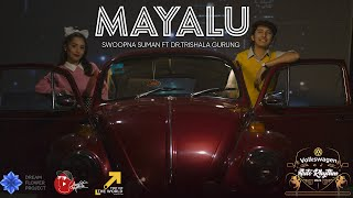 Mayalu - Swoopna Suman Ft. Dr.Trishala Gurung ( Official MV)