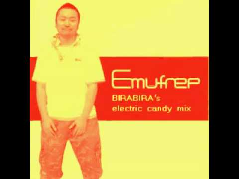 [ Emufrep REMIX ] Emufrep -BIRABIRA's electric candy mix-