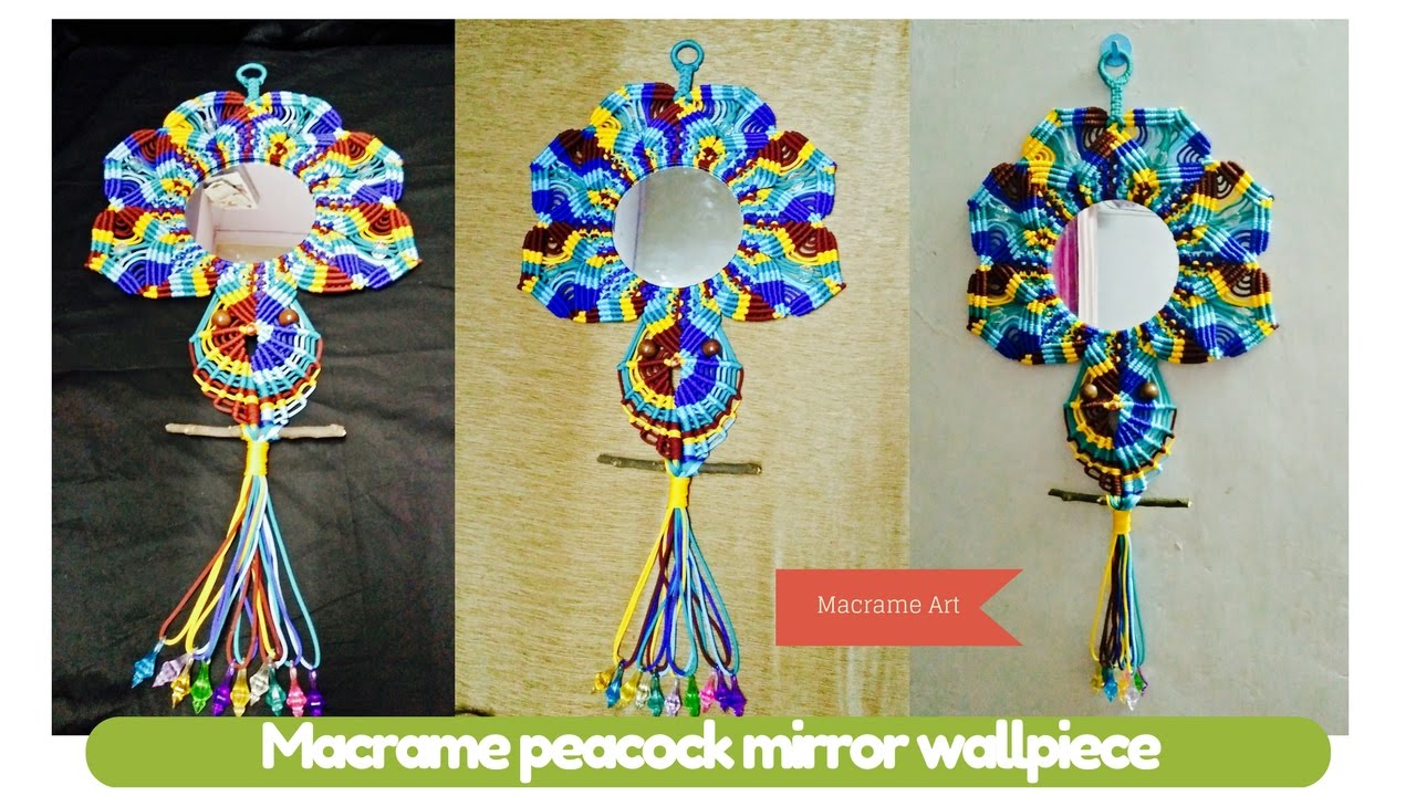 Diy Macrame Tutorial Of Macrame Peacock Mirror Wallpiece