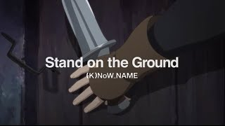 (K)NoW_NAME - Stand on the Ground