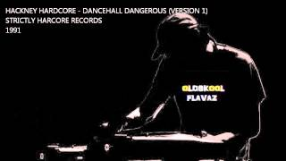 Hackney Hardcore - Dance Hall Dangerous! (Version 1)