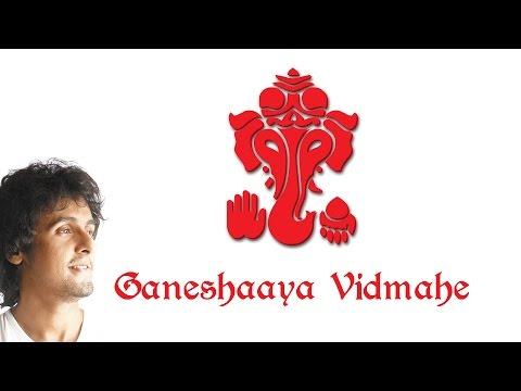 GANESHAAYA VIDMAHE BY SONU NIGAM | Times Music Spiritual