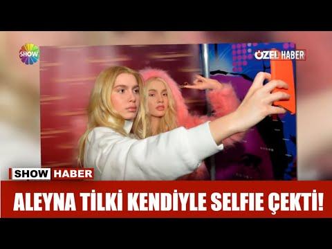 Aleyna Tilki kendisiyle selfie çekti!