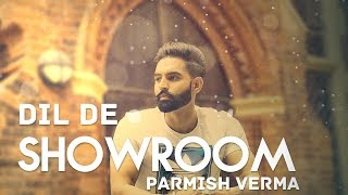 Gambar cover Dil De Showroom | Parmish Verma | New Punjabi Song | Latest Punjabi Songs 2018 | Gabruu