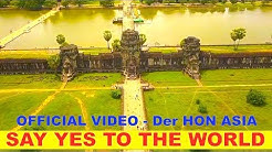 Say Yes To The World | Best of Asia - Official Video | Der HON Circle