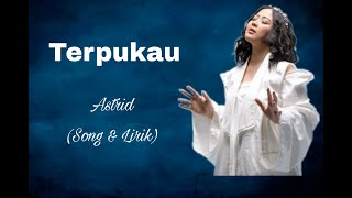Terpukau - Astrid (Song & Lyric)