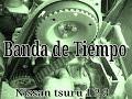 COMO CAMBIAR BANDA DE TIEMPO, NISSAN TSURU 1, 2 Y 3