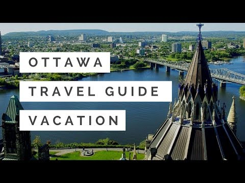 Ottawa Vacation Travel Guide