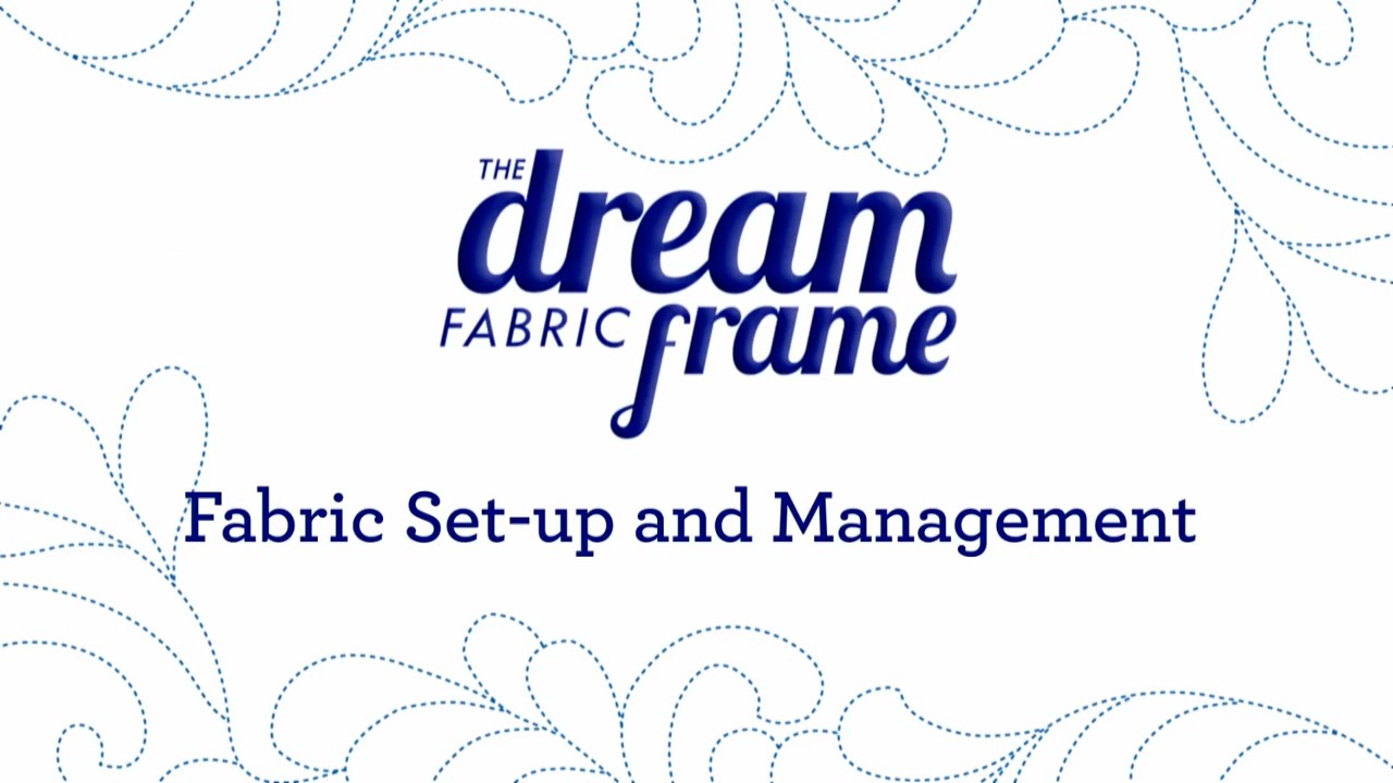 THE Dream Fabric Frame: Fabric Set-Up and Management - YouTube