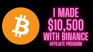 Binance Affiliate Program Review | How I Made $10,500 In Bitcoin With Binance.Com Affiliate Program