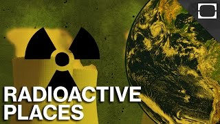 What Are The Most Radioactive Places On Earth?