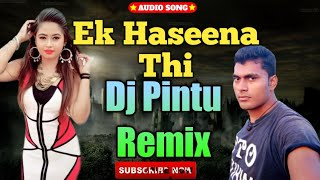 Ek Haseena Thi Dj Remix