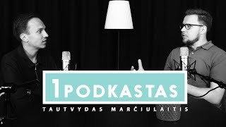 1K PODKASTAS: TAUTVYDAS MARČIULAITIS