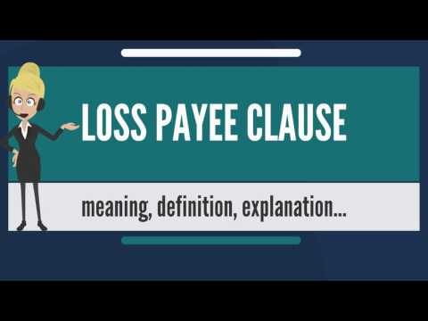 What is LOSS PAYEE CLAUSE? What does LOSS PAYEE CLAUSE mean? LOSS PAYEE CLAUSE meaning & explanation