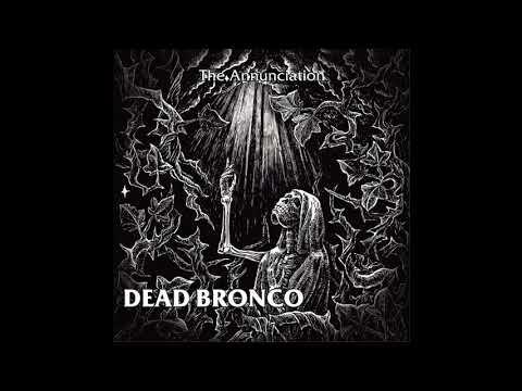 "DEAD BRONCO - ""The Annunciation"" (Full Album, 2020)"