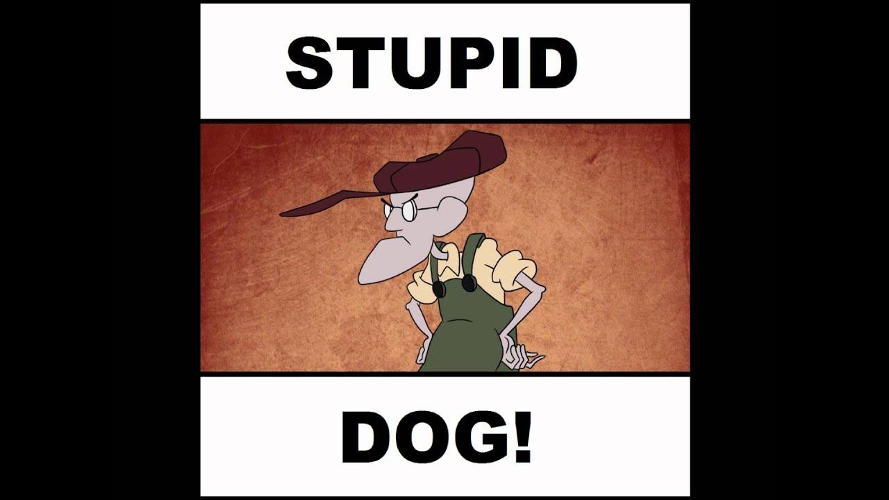 Stupid Dog You Make Me Look Bad