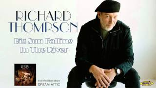 Watch Richard Thompson Big Sun Falling In The River video