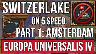EU4 | Switzerlake on 5 SPEED ONLY (NO PAUSING) - Part 1: Amsterdam thumbnail