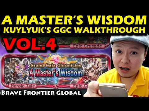 A Master's Wisdom - Grand Gaia Chronicles (GGC) Kulyuk's Chapter Vol 4 (Brave Frontier Global)