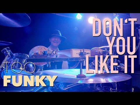 Too Funky - Don't You Like it