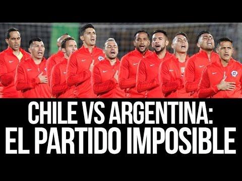 Chile VS Argentina: El Partido Imposible