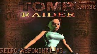 Tomb Raider (1996) - Retro Wspominki #3