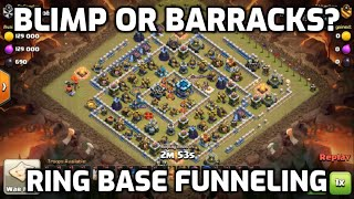 RING BASE Funneling with Queen Charge Hybrid - Blimp or Barracks? - Clash of Clans