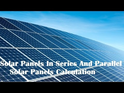 Why We Connect Solar Panels In Series And Parallel