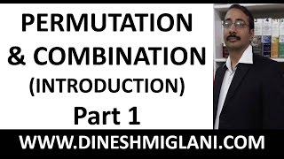 Permutation and Combination (Introduction) Part 1 by Dinesh Miglani