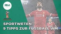 Sportwetten: 9 Tipps zur Fussball WM 2018