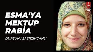 Dursun Ali Erzincanlı - Esmaya Mektup Rabia