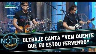 """Ultraje canta """"Vem Quente Que Eu Estou Fervendo"""""""
