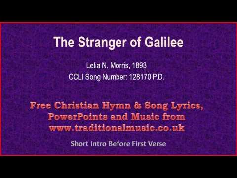The Stranger Of Galilee - Hymn Lyrics & Music