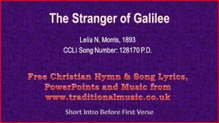 Video The Stranger Of Galilee - Hymn Lyrics & Music download MP3, 3GP, MP4, WEBM, AVI, FLV Agustus 2018